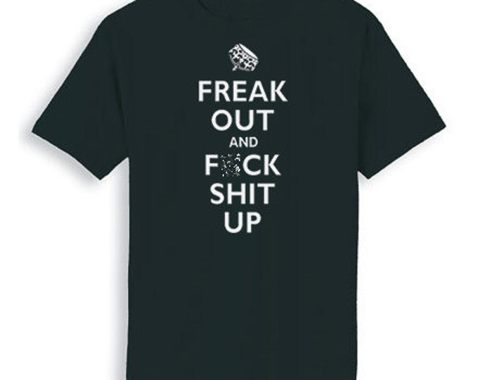 SALE!  Last One - Now 6 DoLLarS   MATURE-Freak Out ... Black Cotton Tee Sizes Small