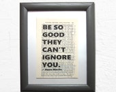 Be so good they can't...
