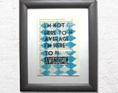 I'm not here to be av...