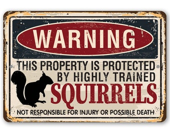 """Tin - Metal Sign-Warning Property Squirrels-8""""x12""""/12""""x18"""" Indoor/Outdoor-Cute and Funny Garden Decor"""