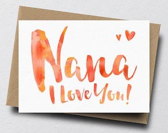 Nana I Love You Greeting Card - Mother's Day Card, Nan Card, Birthday Card for Gran