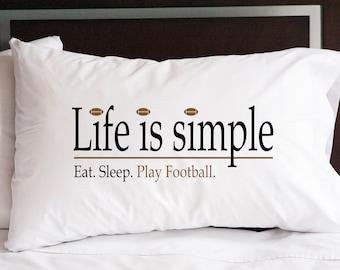 Life is Simple—Eat, Breathe, Sleep Football Pillowcase