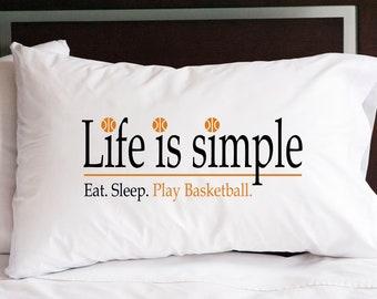 Life is Simple—Eat, Breathe, Sleep Basketball Pillowcase