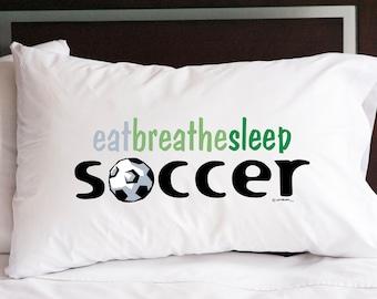 Soccer: Eat, Breathe, Sleep Pillowcase