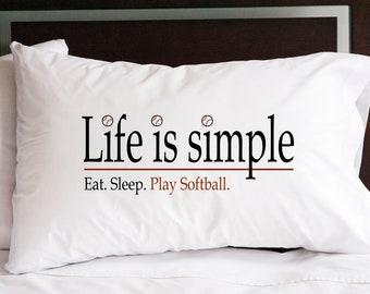 Life is Simple—Eat, Breathe, Sleep Softball Pillowcase