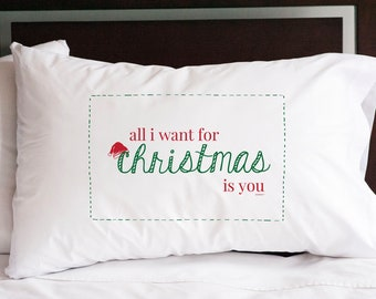 All I Want for Christmas is You Pillowcase