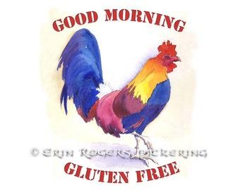 Rooster Good Morning Gluten Free Fine Art PRINT