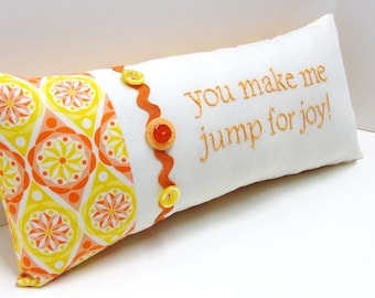 """Hand-embroidered pillow  """"you make me jump for joy"""" in ivory, orange and yellow, Ready to ship"""