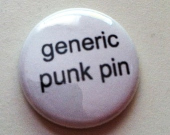 Generic Punk Pin -   Pinback Button Or Magnet 1 or 1.5 inch - great for backpacks lanyards jackets and more