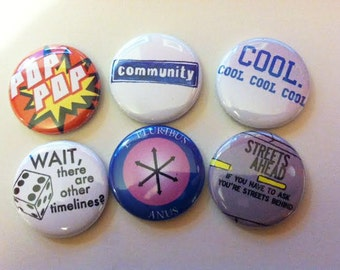 Community (tv show) Inspired 1 or 1.5 inch Buttons or Magnets Set of 6