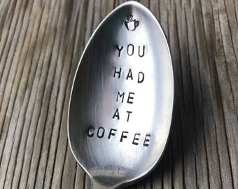 Vintage flatware coffee spoon ONE hand stamped spoon stamped with you had me at coffee fun coffee lovers gift