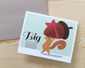 Squirrel with Big Acorn Gift Holiday Card, Squirrel Christmas Greeting Card, Big Holiday Wishes, Cute Animal Xmas Card