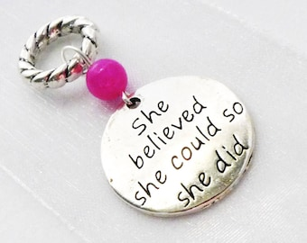 She Believed She Could So She Did - Single Handmade Stitch Marker - Fits Up to 6.5mm (10.5 US) - Limited Edition