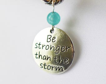 Be Stronger Than The Storm - Positivity Collection - Handmade Stitch Markers - Fits Up to 6.5mm (10.5 US) - Limited Edition
