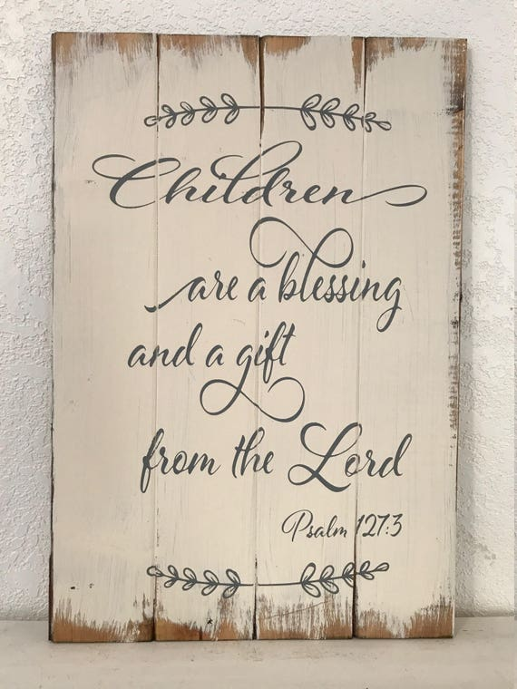 children are a blessing and a gift from the lord 14w etsy
