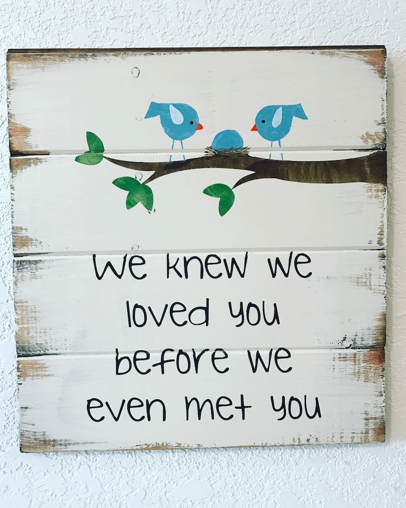 0bc19a5f7918 We loved you before we knew you 13w x 14h