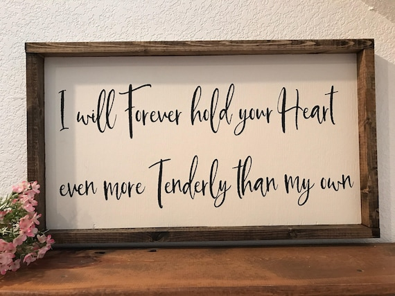 I Will Hold Your Heart More Tenderly Than My Own Measures Etsy