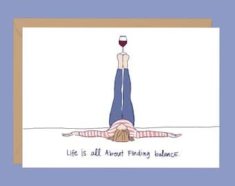 Life is All About Balance Yoga Card // Blank Inside // Legs-Up-the-Wall // Yoga Stationary // Yoga Greeting Card // Yoga Mom //  Wine Card