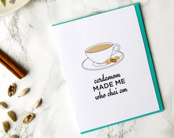 funny mother's day card // funny mothers day // cardamom made me who chai am mothers day card // mother's day card