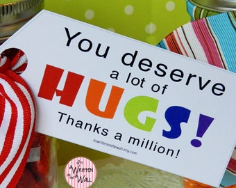 Hershey Kiss Tags, You Deserve A Lot of Hugs, Treat Tags, Teacher Appreciation, Random Acts of Kindness, Father's Day, Neighbor Gifts