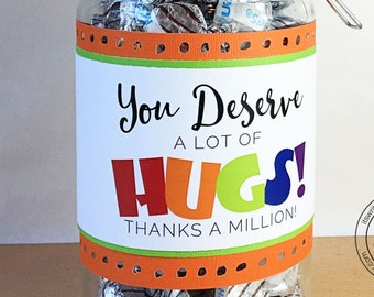 Hershey Kiss Tags, Hugs, You Deserve A Lot of Hugs, Teacher Appreciation, Random Acts of Kindness, Neighbor Gifts, Friends and family gift