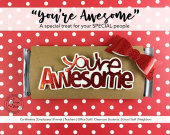 KIT You're AWESOME Candy Cards/ Glitter Lettering /Candy Bar Wraps/Employee Appreciation Gifts/Teacher/Coworkers/Office Staff/Morale Booster
