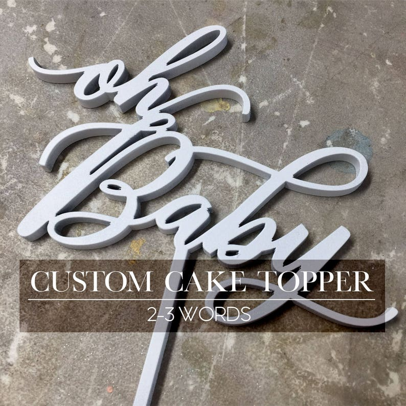 CUSTOMIZABLE Cake Topper: 2-3 Word You Choose the Font and image 0