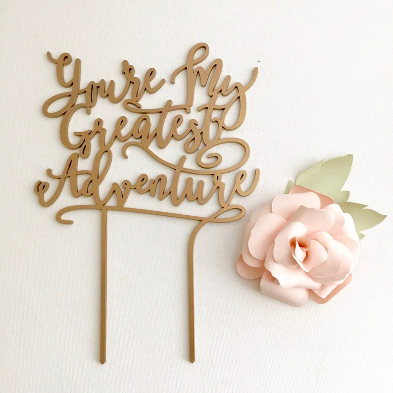 CAKE TOPPER You're My Greatest Adventure image 0