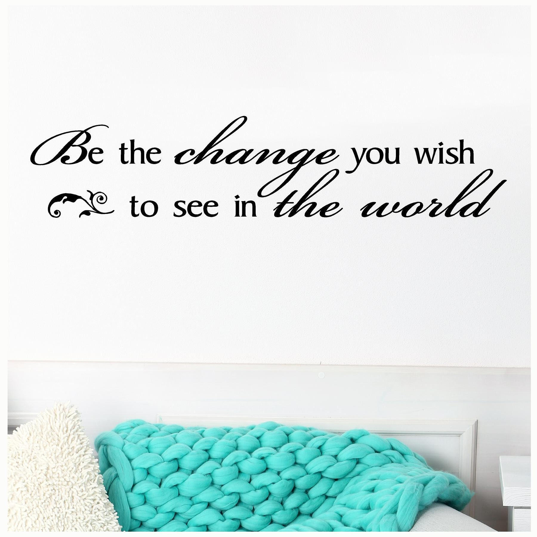 Be The Change You Wish To See In This World Vinyl Decal Free Shipping 1540