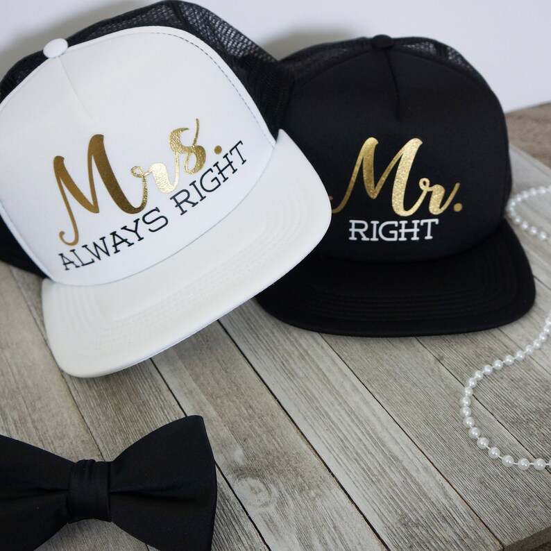 2bee35b0c3e Mr. Right and Mrs. Always Right foam trucker hat adjustable