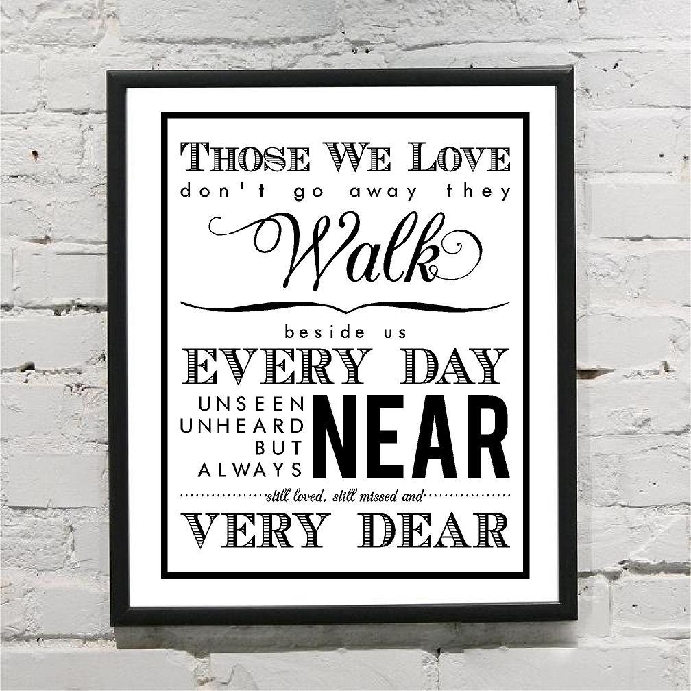 Those We Love Dont Go Away They Walk Beside Us Every Day Etsy