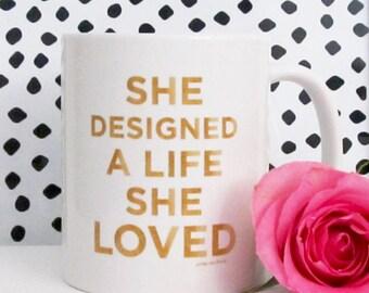 She Designed A Life She Loved Mug- Inspirational - Busy - Hustle - Office - Work Hard - Coffee Mug - Gifts for Her - Hustle - Work Hard