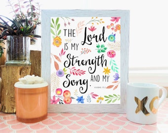 Bible Verse Printable, Digital Download Print, Watercolor Art, Instant Download, The LORD is my strength and my song, Exodus 15-2