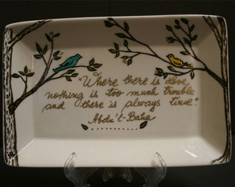 "Bahai Quote  on hand panted ceramic plat ""Where there is love nothing is too much trouble ..... ""Baha'i Art AYY'AM_I_H'A GIFT"