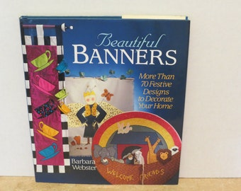 Beautiful Banners More than 70 festive designs to decorate your home
