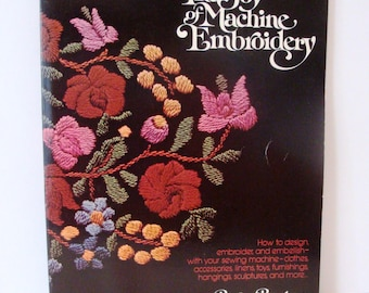 The Joy of Machine Embroidery - Embroidery Book - Vintage 1976 - How To Machine Embroidery
