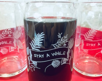 Stay A While Glass Cans - Set of 2 - Engraved, Housewarming Gift, Iced Coffee, Iced Tea, Glassware, Kitchen Decor, Engraved Glassware