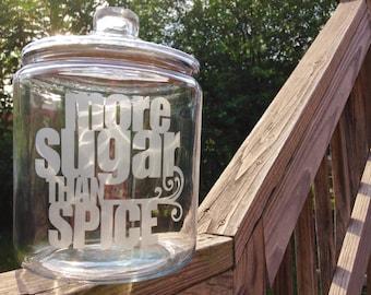 More Sugar Than Spice Jar - 1/2 Gallon Candy Jar, Candy Bar, Cookie Jar, Glass Jar, Kitchen Storage