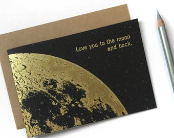 Love you to the Moon and Back Card - Love Cards - moon card - Anniversary Card, Valentine Card, I Love you Card, Girlfriend card, Gold Moon