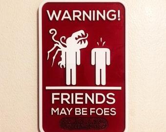 Friends May Be Foes - Alien Horror Decor Signs - Nerdy Gifts - Classic Horror - Home Decor - Monster Fucker - Monster Lover