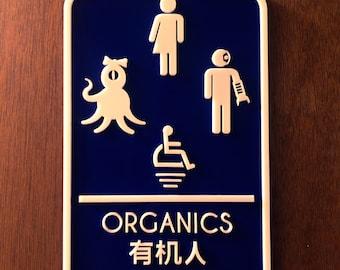 Organics - Intergalactic Bathroom Signs - Nerdy Gifts - Cyberpunk Home Decor - SciFi Signs- Gender Neutral Restroom