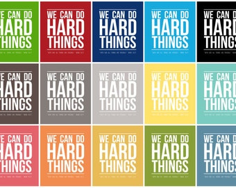We Can Do Hard Things - Subway Art - Instant Download