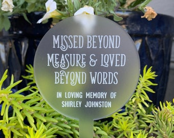 Missed Beyond Measure Loved Beyond Words / Memorial Plant Stake / Garden Marker / In Memory / Memorial Garden / Loss Gift / Remembrance