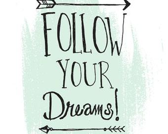 Follow Your Dreams 8x10 Print