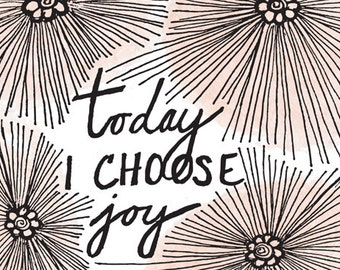 Today I Choose Joy 8x10 Print