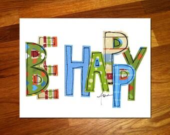 Be Happy 8x10 Print