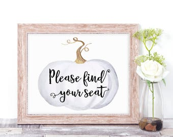 Please Find Your Seat Sign - Printable Wedding Sign - Pumpkin Decor