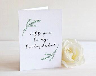 Will You Be My Bridesdude Card - Bridesdude Proposal - Greenery Card