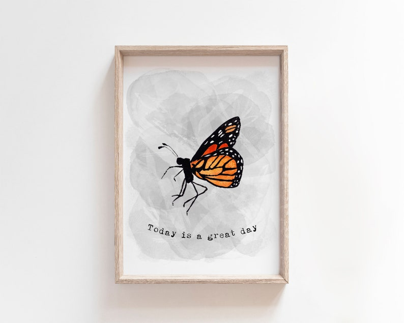 Today Is a Great Day Butterfly Print  Monarch Butterfly image 0