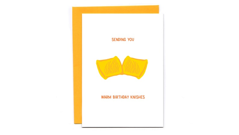 Sending you warm birthday knishes  funny birthday card  food image 0